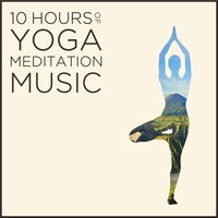 10 Hours of Yoga Meditation Music: Authentic Indian Music for Relaxation — сборник