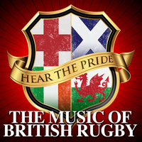 Hear The Pride - The Music of British Rugby — сборник