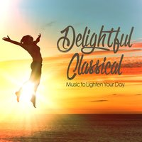 Delightful Classical Music to Lighten Your Day — сборник