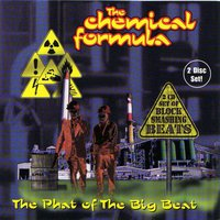 The Chemical Formula - The Phat Of The Big Beat — сборник