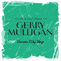 Carson City Stage — Gerry Mulligan