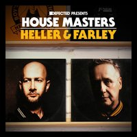 Defected Presents House Masters - Heller & Farley — Heller & Farley