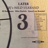 Later — BJ Baartmans, Wild Verband