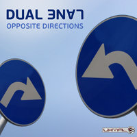 Opposite Directions — Dual Lane