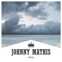 Misty — Johnny Mathis