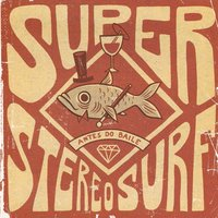 Antes do Baile — Super Stereo Surf
