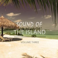 Sound Of The Island - Magic Chill Out, Vol. 3 — сборник