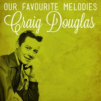 Our Faveourite Melodies — Craig Douglas