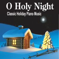 O Holy Night:  The Most Beautiful Piano Christmas Instrumentals Ever — Robbins Island Music Artists