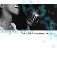The Jazz Masters Collection, Vol. 7 — Mary Lou Williams