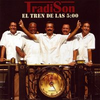 El Tren De Las 5:00 (The Five O'Clock Train) — Tradison