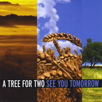 See You Tomorrow — A Tree for Two