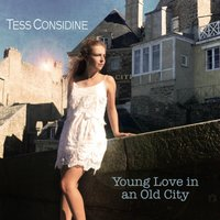 Young Love in an Old City — Tess Considine