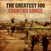 The Greatest 100 Country Songs — сборник