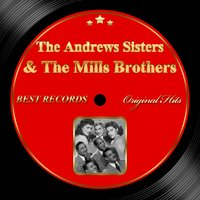 Original Hits: The Andrews Sisters & the Mills Brothers — The Andrews Sisters, The Mills Brothers