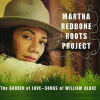 The Garden of Love - Songs of William Blake (Martha Redbone Roots Project) — Aaron Whitby, Martha Redbone, Martha Redbone Roots Project, Alan Burroughs
