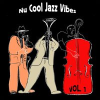 Nu Cool Jazz Vibes, Vol.1 — сборник