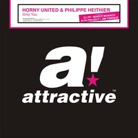 Only You — Horny United, Philippe Heithier, Horny United & Philippe Heithier