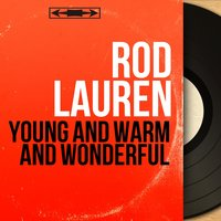 Young and Warm and Wonderful — Rod Lauren