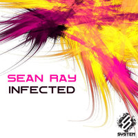 Infected - EP — Sean Ray