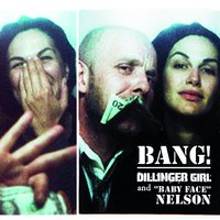 Dillinger Girl And Baby Face Nelson — Helena Noguerra