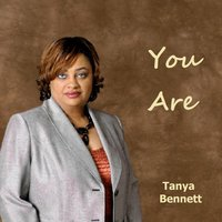 You Are — Tanya Bennett