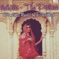 Mehala The Palace~Romantic Music of Rajasthan — Lead vocalists: Saraswati Devi Dhandhada and Heeralal Dhandhada