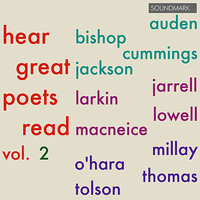 Hear Great Poets Read, v. 2: Auden, Bishop, cummings, Jackson, Jarrell, Larkin, Lowell, MacNeice, Millay, O'Hara, Thomas, Tolson — Dylan Thomas, W. H. Auden, Edna St. Vincent Millay, E.E. Cummings, Philip Larkin, Louis MacNeice