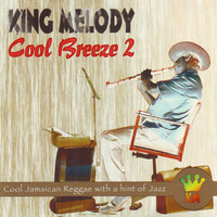 Cool Breeze 2 — King Melody