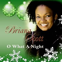 O What A Night — Briana Scott
