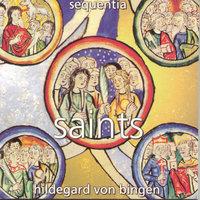 Hildegard von Bingen: Saints — Sequentia