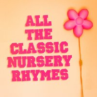All the Classic Nursery Rhymes (Famous Children's Songs and Nursery Rhymes) — Songs For Children,The Kids Sing-Along Band