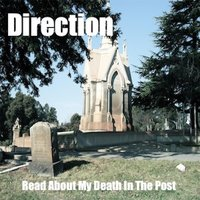 Read About My Death in the Post — Direction