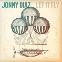 Let It Fly — Jonny Diaz