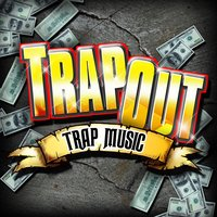 Trap Out - Trap Music — сборник