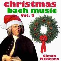 Christmas Bach Music Volume 2 — Simon McKenna