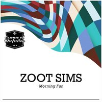 Morning Fun — Zoot Sims
