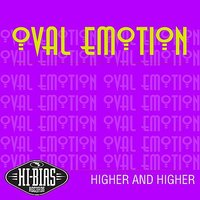 Higher And Higher — Oval Emotion