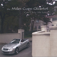 Can't Buy Me Love — Miles Cope