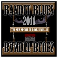 The New Spirit Of Rock'N'Roll!!! — Bandit Blues