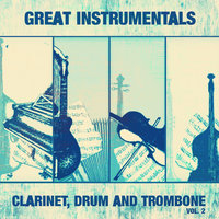 Great Instrumentals: Clarinet, Drum and Trombone , Vol. 2 — сборник