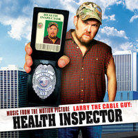 Larry the Cable Guy: Health Inspector (Music from the Motion Picture) — сборник, саундтрек