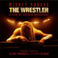 The Wrestler — Clint Mansell, Slash