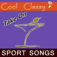 Cool & Classy: Take On Sport Songs — Cool & Classy