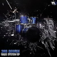 Bass System EP — 3rd Degree