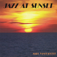 Jazz at Sunset — Marc VanClaggett