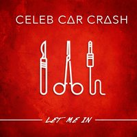 Let Me In — Celeb Car Crash