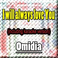I Will Always Love You — Omidia