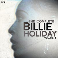 The Complete Billie Holiday, Vol. 1 — Billy Holiday, Джордж Гершвин
