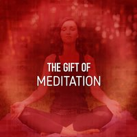 The Gift of Meditation — Healing & Meditation Music